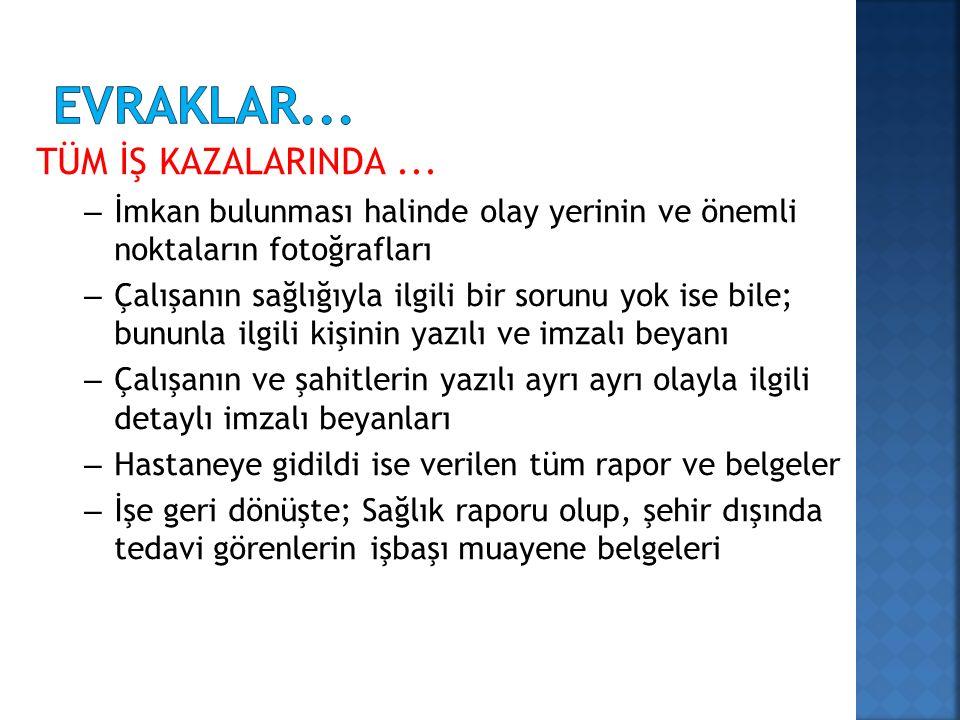 TÜM İŞ KAZALARINDA...
