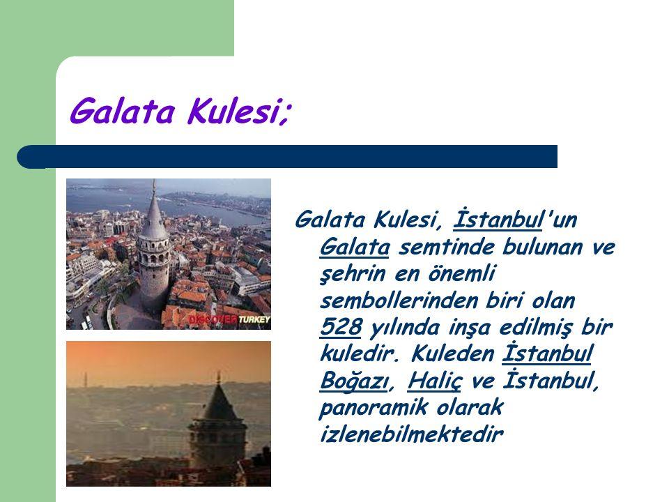 Galata Kulesi; Galata Kulesi, İstanbul'un Galata semtinde bulunan ve şehrin en önemli sembollerinden biri olan 528 yılında inşa edilmiş bir kuledir. K
