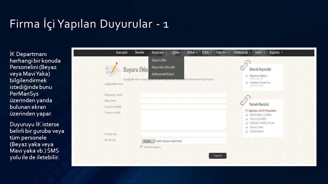 Firma İçi Yapılan Duyurular - 1 İK Departmanı herhangi bir konuda Personelini (Beyaz veya Mavi Yaka) bilgilendirmek istediğinde bunu PerManSys üzerinden yanda bulunan ekran üzerinden yapar.