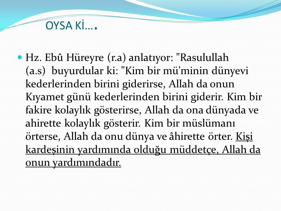 OYSA Kİ…. Hz.