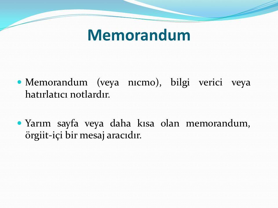 Memorandum Memorandum (veya nıcmo), bilgi verici veya hatırlatıcı notlardır.