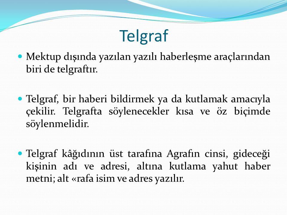 Telgraf Mektup dışında yazılan yazılı haberleşme araçlarından biri de telgraftır.