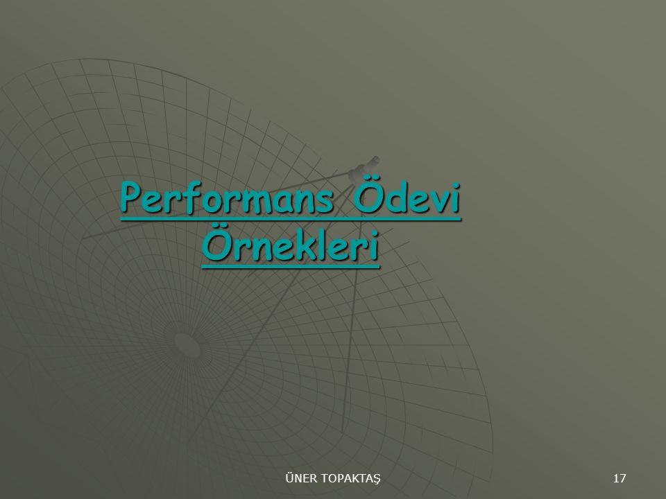 ÜNER TOPAKTAŞ 17 Performans Ödevi Örnekleri Performans Ödevi Örnekleri