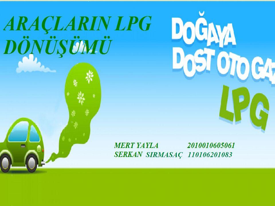 LPG Nedir .Neden LPG . Otomotiv Sektöründe LPG Araçlarda LPG Sistemi Nasıl Çalışır .