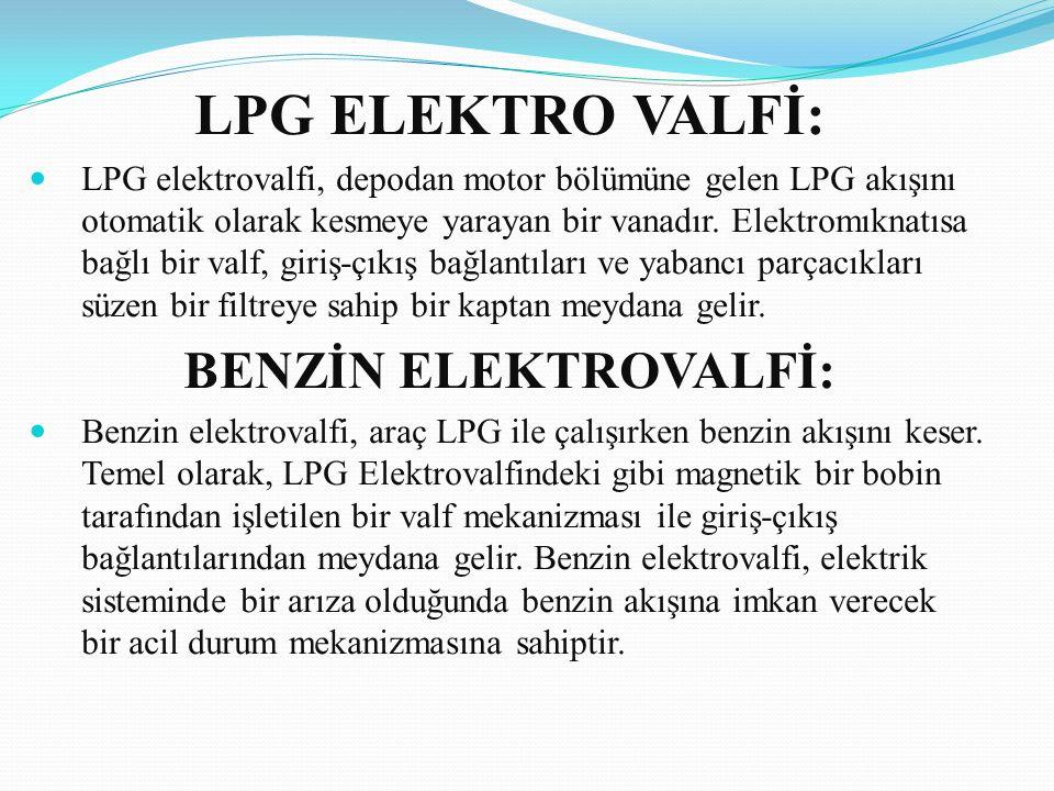 LPG ELEKTRO VALFİ: LPG elektrovalfi, depodan motor bölümüne gelen LPG akışını otomatik olarak kesmeye yarayan bir vanadır. Elektromıknatısa bağlı bir