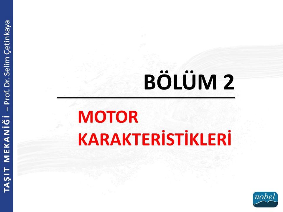 BÖLÜM 2 MOTOR KARAKTERİSTİKLERİ