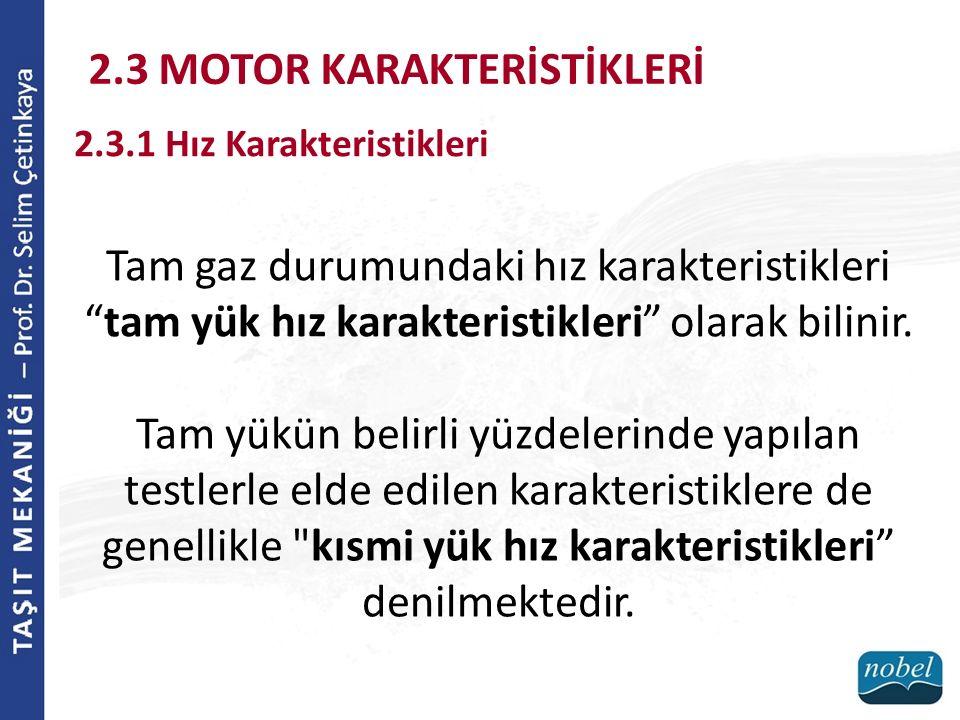 """Tam gaz durumundaki hız karakteristikleri """"tam yük hız karakteristikleri"""" olarak bilinir. 2.3 MOTOR KARAKTERİSTİKLERİ 2.3.1 Hız Karakteristikleri Tam"""