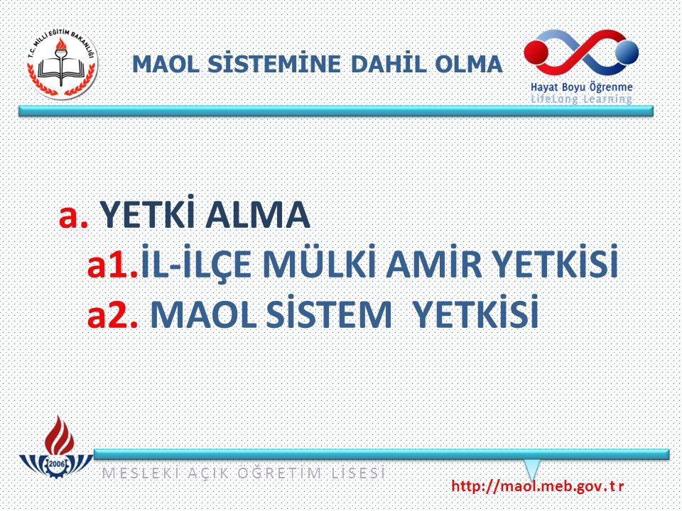MAOL SİSTEMİNE DAHİL OLMA MESLEKİ AÇIK ÖĞRETİM LİSESİ http://maol.meb.gov.tr a.