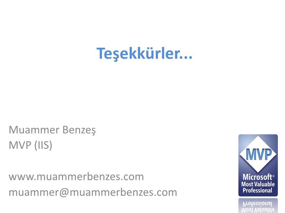 Teşekkürler... Muammer Benzeş MVP (IIS) www.muammerbenzes.com muammer@muammerbenzes.com