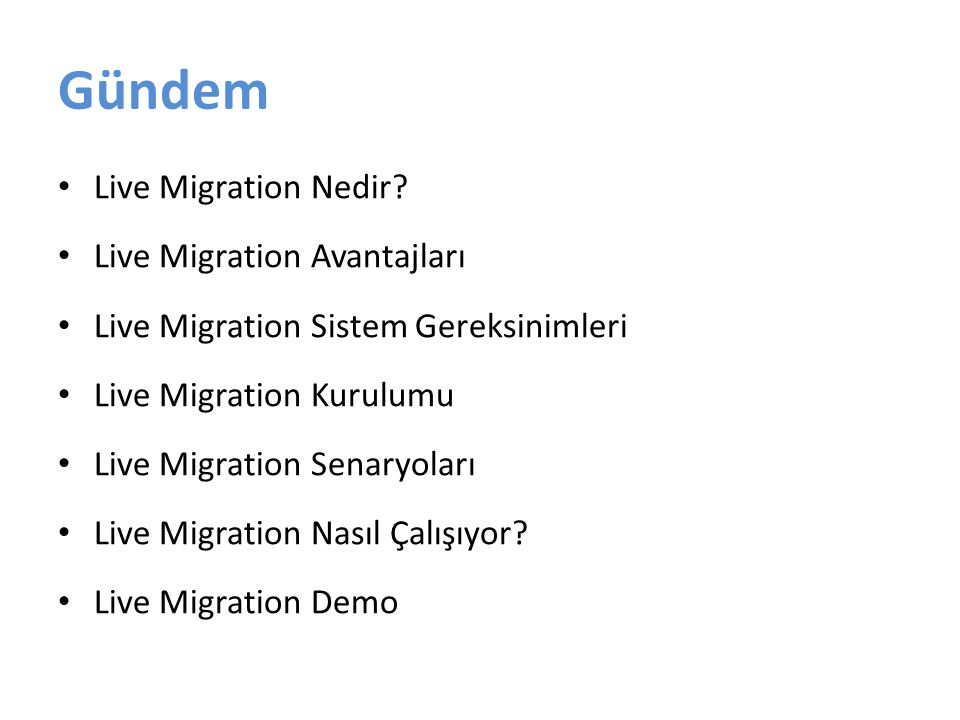 Live Migration Nedir.Hyper-V R2 ile sunulur Quick Migration mı Live Migration mı.