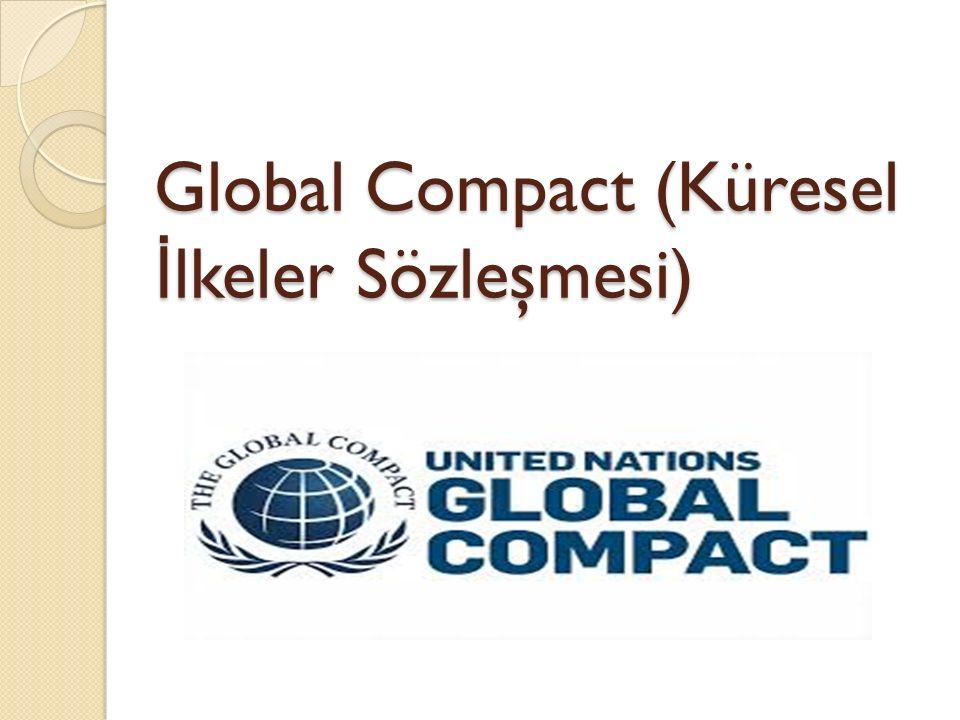Global Compact (Küresel İ lkeler Sözleşmesi)
