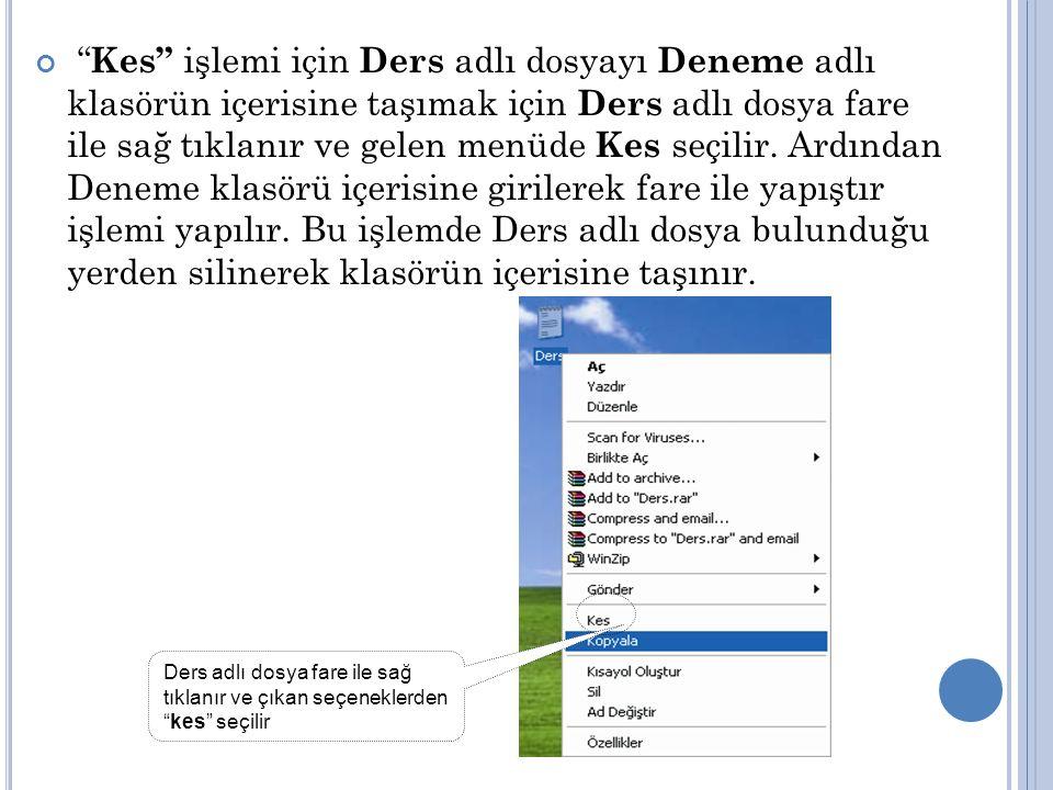 Yapılan Deneme adlı klasörü silmek için klasör seçilir ve klavyeden Delete tuşuna basılır.