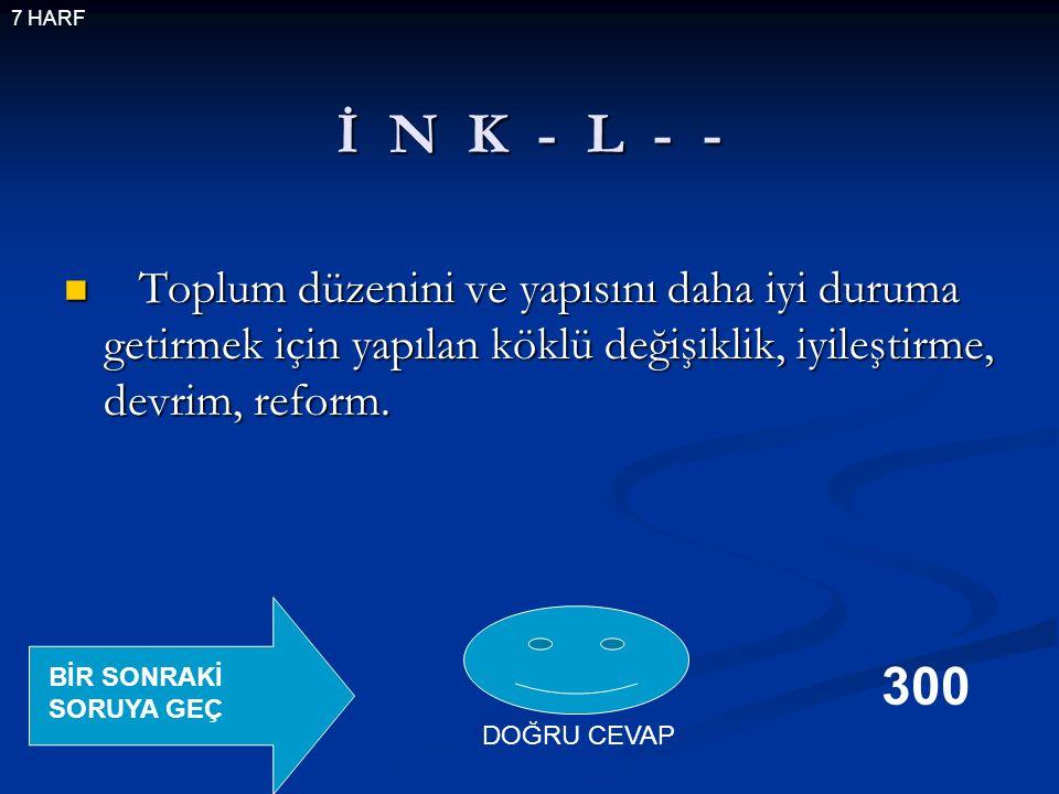 İ N K - L - - Toplum düzenini ve yapısını daha iyi duruma getirmek için yapılan köklü değişiklik, iyileştirme, devrim, reform.