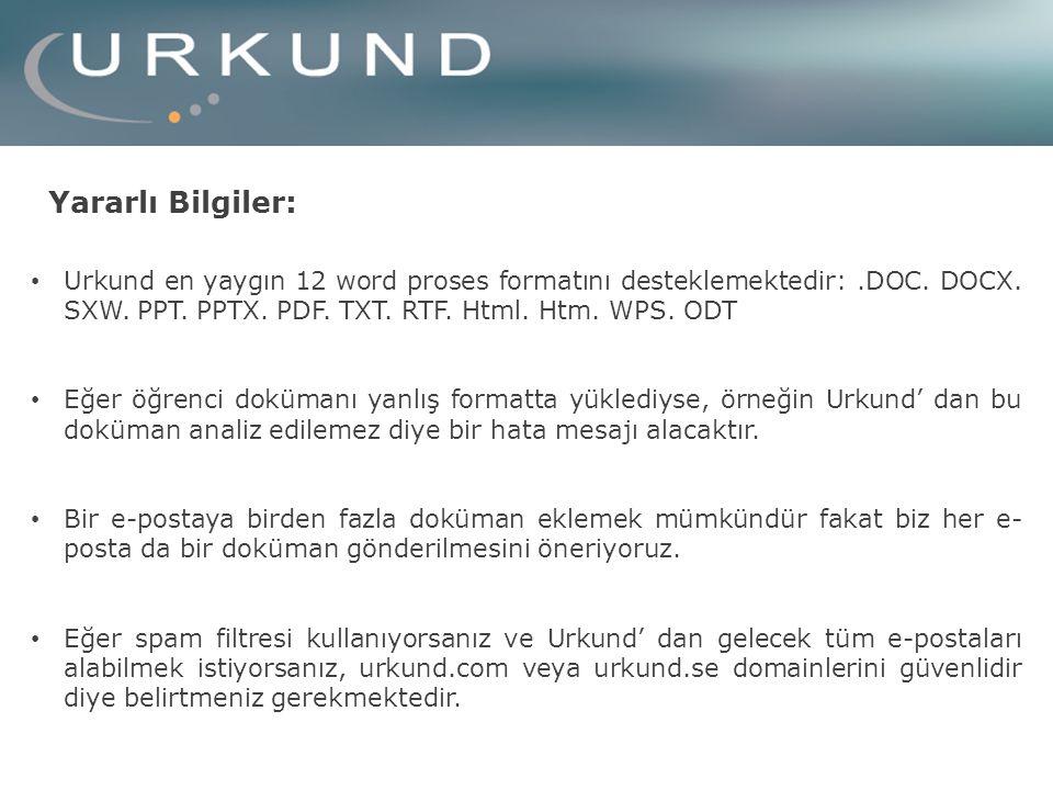 Yararlı Bilgiler: Urkund en yaygın 12 word proses formatını desteklemektedir:.DOC.