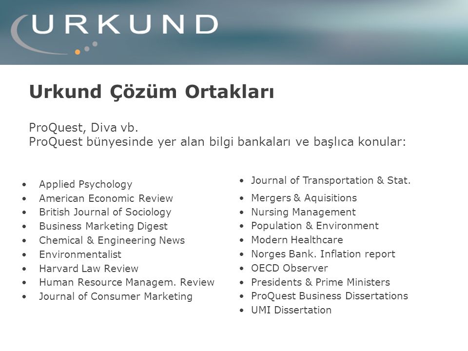 Urkund Çözüm Ortakları Applied Psychology American Economic Review British Journal of Sociology Business Marketing Digest Chemical & Engineering News Environmentalist Harvard Law Review Human Resource Managem.