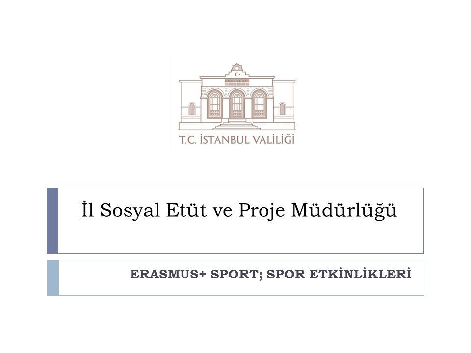 İl Sosyal Etüt ve Proje Müdürlüğü ERASMUS+ SPORT; SPOR ETKİNLİKLERİ