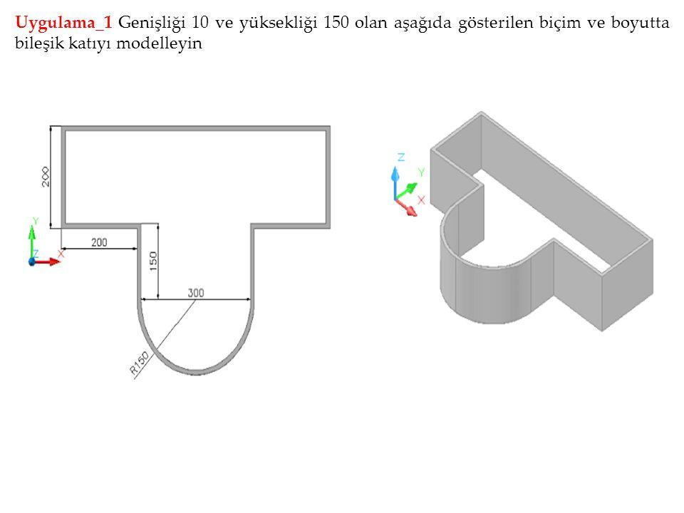 Uygulama_1 Genişliği 10 ve yüksekliği 150 olan aşağıda gösterilen biçim ve boyutta bileşik katıyı modelleyin