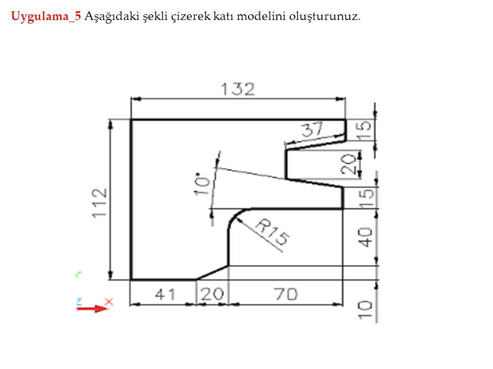 Uygulama_5 Aşağıdaki şekli çizerek katı modelini oluşturunuz.