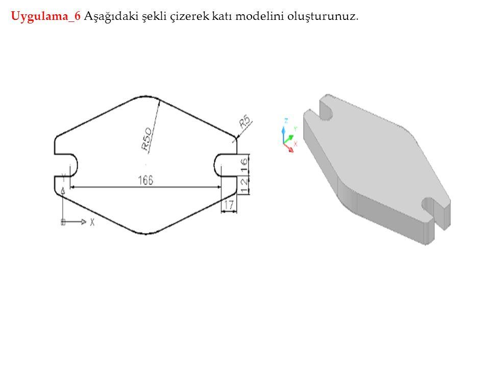 Uygulama_6 Aşağıdaki şekli çizerek katı modelini oluşturunuz.