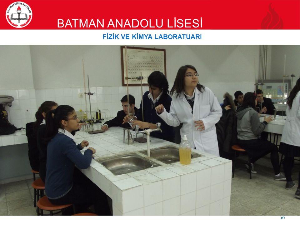 BATMAN ANADOLU LİSESİ 16 FİZİK VE KİMYA LABORATUARI