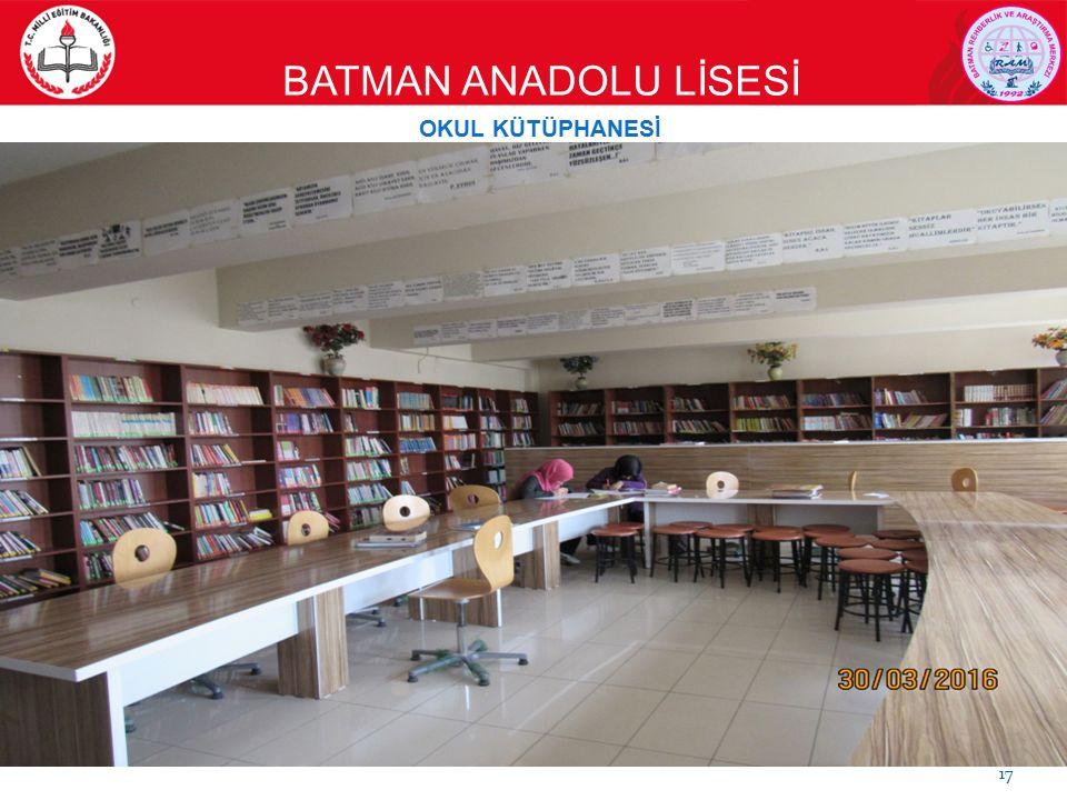 BATMAN ANADOLU LİSESİ 17 Kütüphane ve konferans salonu mevcuttur. OKUL KÜTÜPHANESİ