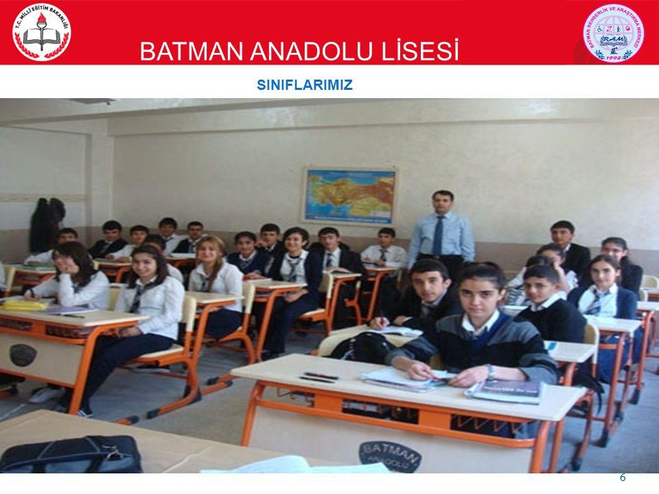 BATMAN ANADOLU LİSESİ YURT VE YEMEK İMKANLARI 150 kişilik erkek öğrenci yurdu bulunmaktadır. 7