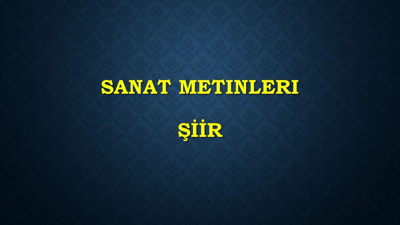 SANAT METINLERI ŞİİR