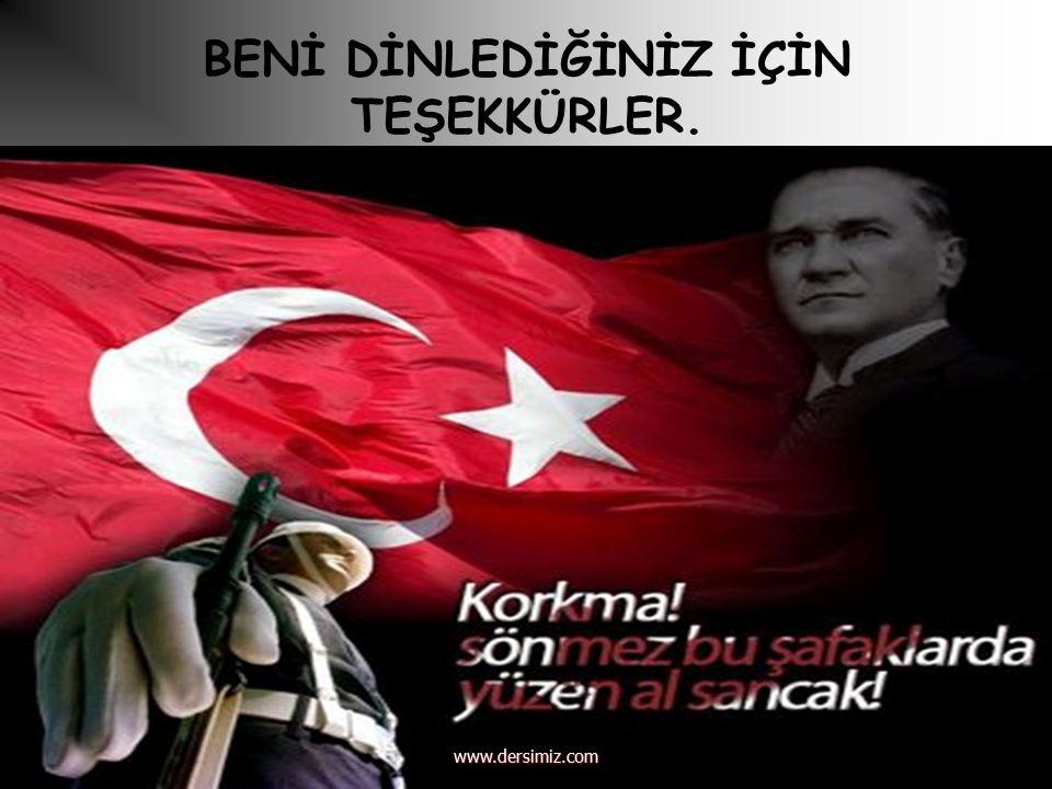 BENİ DİNLEDİĞİNİZ İÇİN TEŞEKKÜRLER. www.dersimiz.com