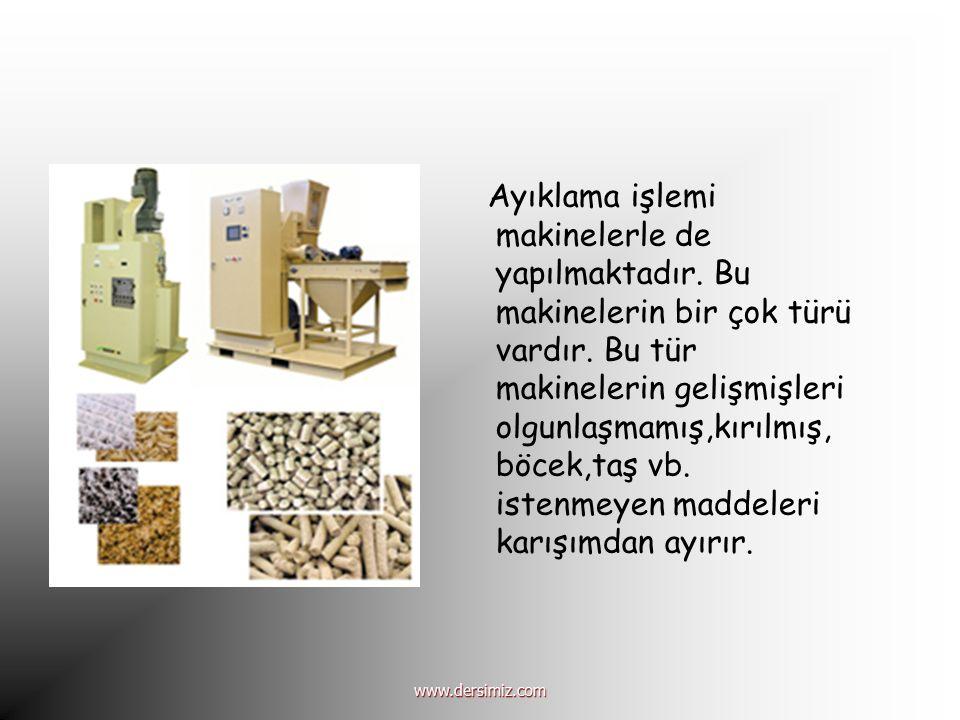 Ayıklama işlemi makinelerle de yapılmaktadır. Bu makinelerin bir çok türü vardır. Bu tür makinelerin gelişmişleri olgunlaşmamış,kırılmış, böcek,taş vb