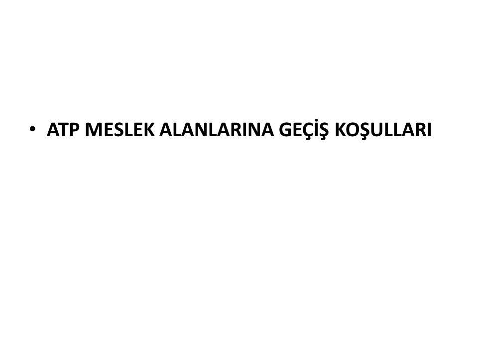 ATP MESLEK ALANLARINA GEÇİŞ KOŞULLARI