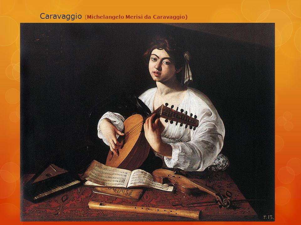 Barok Sanat Caravaggio (Michelangelo Merisi da Caravaggio)