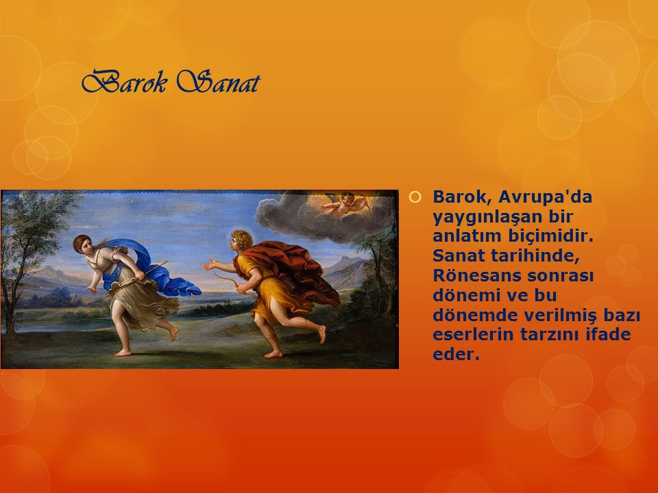 Barok Sanat  Barok, Avrupa'da yaygınlaşan bir anlatım biçimidir. Sanat tarihinde, Rönesans sonrası dönemi ve bu dönemde verilmiş bazı eserlerin tarzı