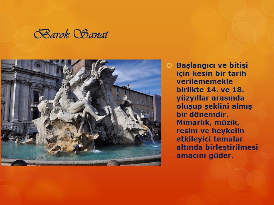Barok Sanat  Başlangıcı ve bitişi için kesin bir tarih verilememekle birlikte 14. ve 18. yüzyıllar arasında oluşup şeklini almış bir dönemdir. Mimarl