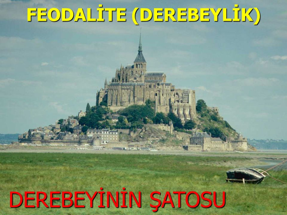 www.sunuindir.com FEODALİTE (DEREBEYLİK) DEREBEYİNİN ŞATOSU