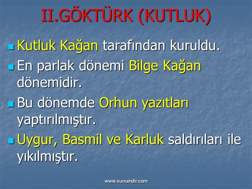 www.sunuindir.com II.GÖKTÜRK (KUTLUK) Kutluk Kağan tarafından kuruldu.