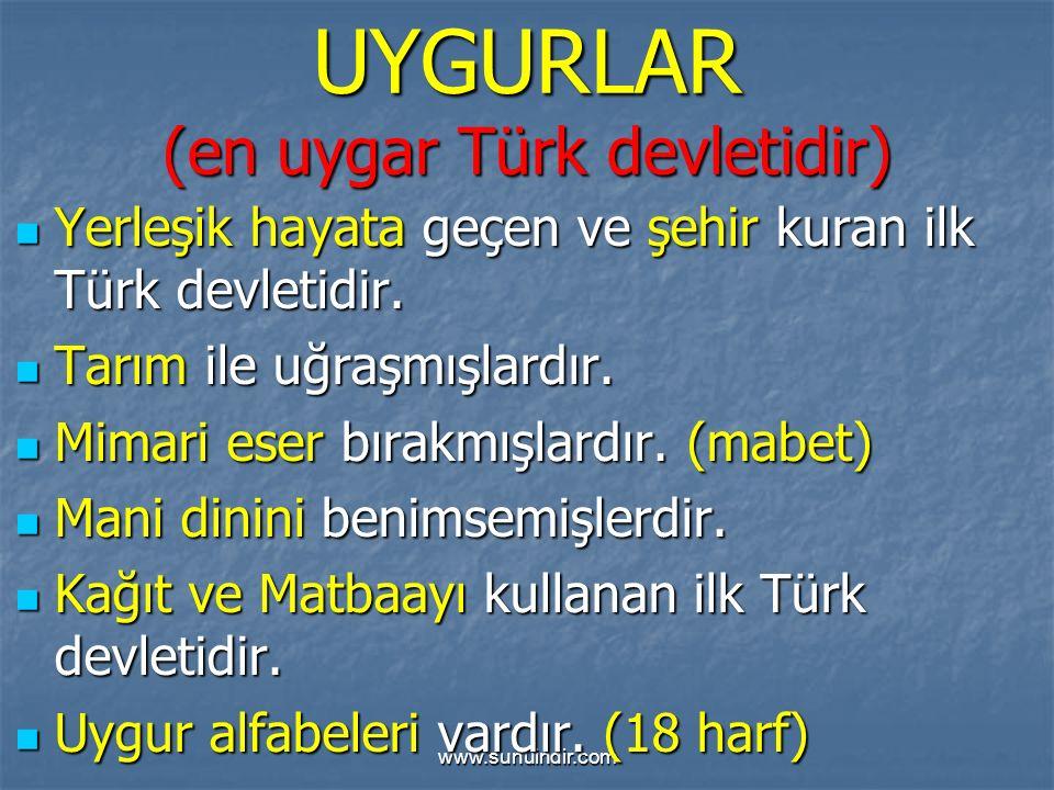 www.sunuindir.com UYGURLAR (en uygar Türk devletidir) Yerleşik hayata geçen ve şehir kuran ilk Türk devletidir. Yerleşik hayata geçen ve şehir kuran i
