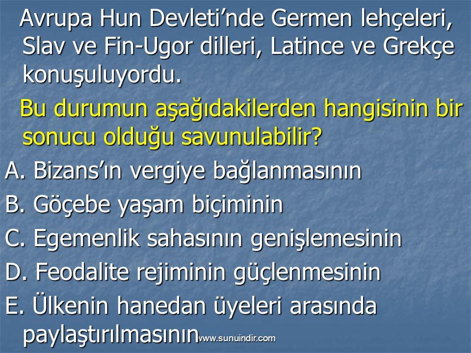 www.sunuindir.com Avrupa Hun Devleti'nde Germen lehçeleri, Slav ve Fin-Ugor dilleri, Latince ve Grekçe konuşuluyordu.