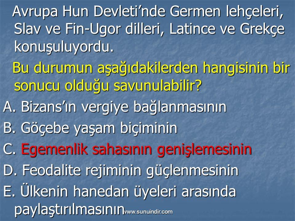 www.sunuindir.com Avrupa Hun Devleti'nde Germen lehçeleri, Slav ve Fin-Ugor dilleri, Latince ve Grekçe konuşuluyordu. Avrupa Hun Devleti'nde Germen le