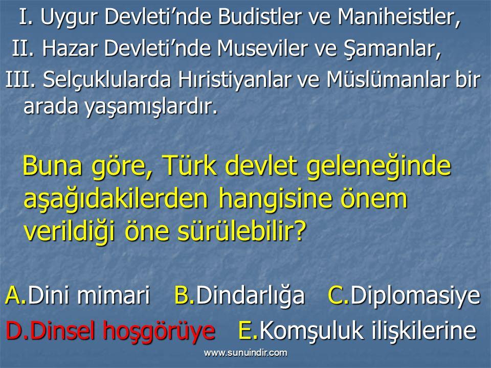 www.sunuindir.com I. Uygur Devleti'nde Budistler ve Maniheistler, I.