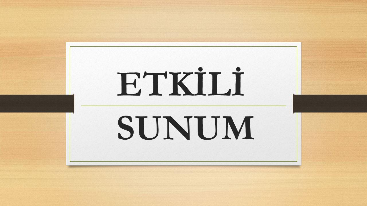 ETKİLİ SUNUM