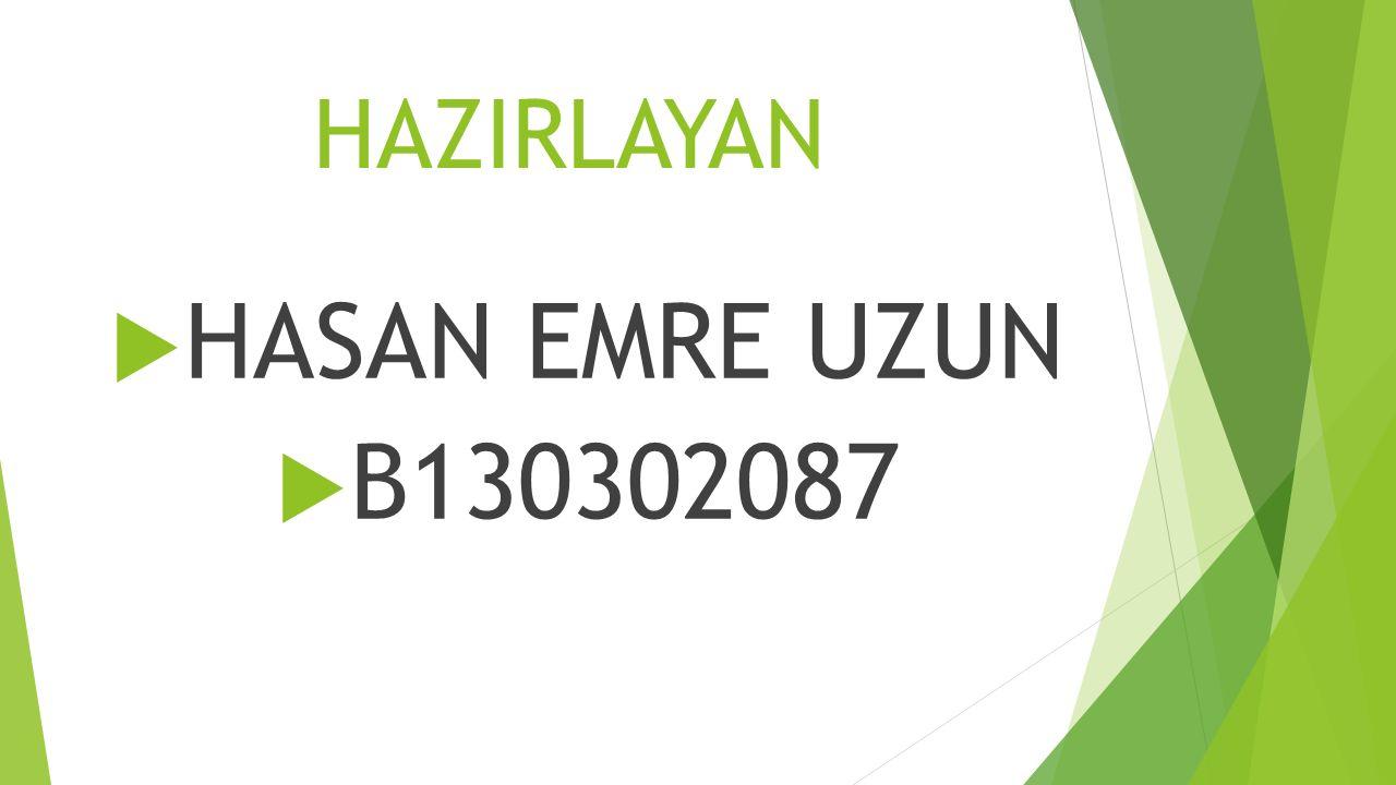 HAZIRLAYAN  HASAN EMRE UZUN  B130302087