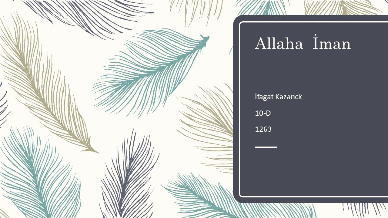 Allaha İman İfagat Kazanck 10-D 1263