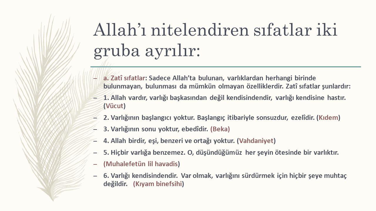 Allah'ı nitelendiren sıfatlar iki gruba ayrılır: – a.