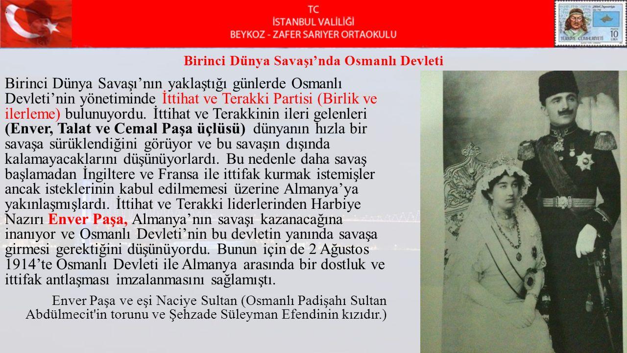 Birinci Dünya Savaşı'nda Osmanlı Devleti Birinci Dünya Savaşı'nın yaklaştığı günlerde Osmanlı Devleti'nin yönetiminde İttihat ve Terakki Partisi (Birl
