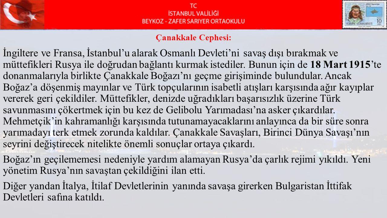 Çanakkale Cephesi: İngiltere ve Fransa, İstanbul'u alarak Osmanlı Devleti'ni savaş dışı bırakmak ve müttefikleri Rusya ile doğrudan bağlantı kurmak is