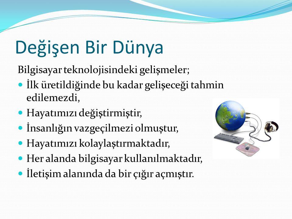 Bilgi Toplumu Kavramı Bilişim teknolojisi, dünyayı küçük bir köy haline getirmiştir.