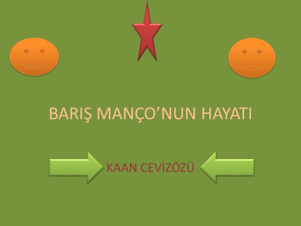 BARIŞ MANÇO'NUN HAYATI KAAN CEVİZÖZÜ