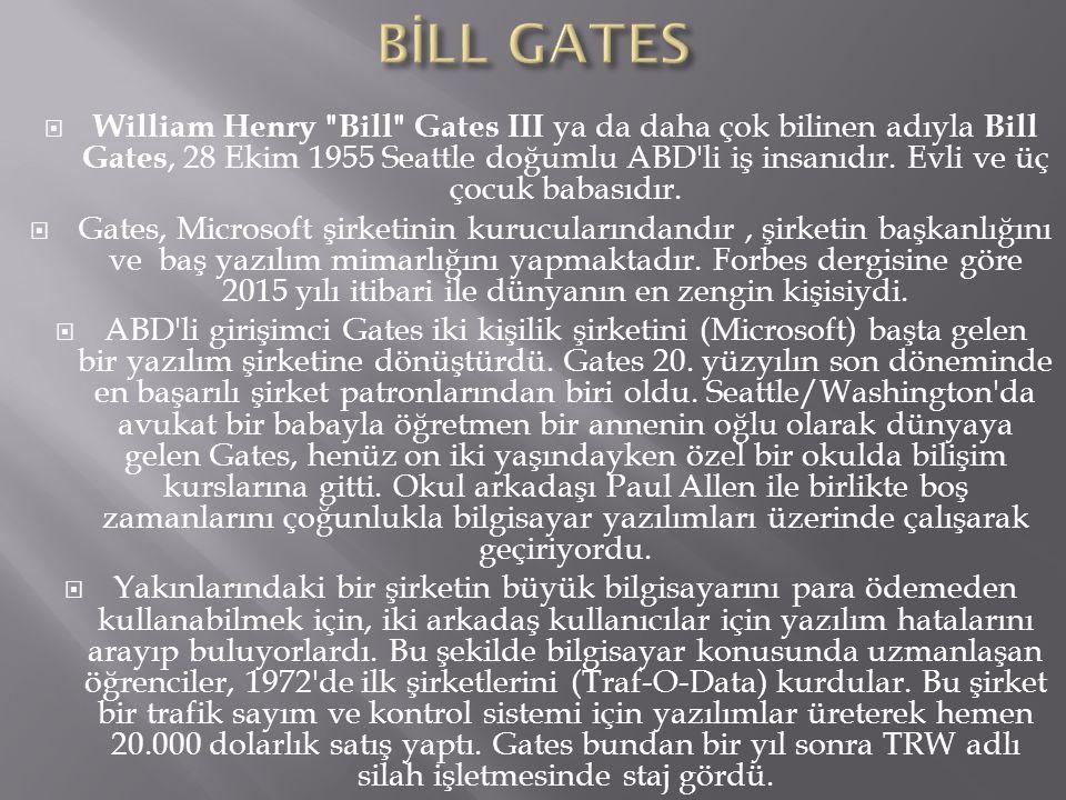 Bill Gates (Microsoft'un Sahibi) Paul Gardner Allen (Microsoft'un Kurucusu) Stepe Jobs (Apple Computer Inc Kurucusu) Larry Page (Google'ın Kurucusu) S