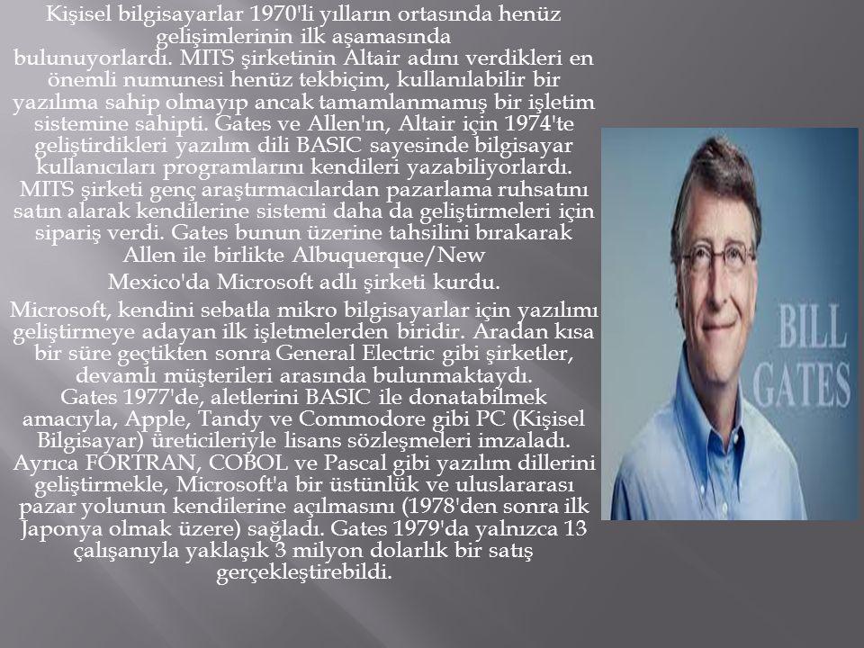  William Henry Bill Gates III ya da daha çok bilinen adıyla Bill Gates, 28 Ekim 1955 Seattle doğumlu ABD li iş insanıdır.