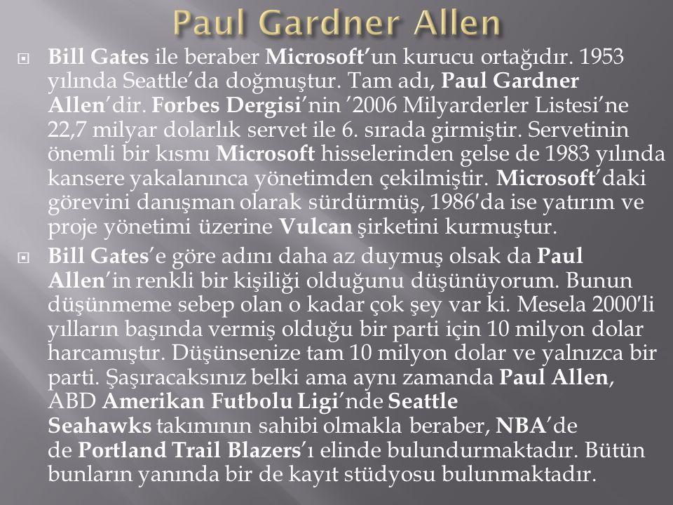  Bill Gates ile beraber Microsoft' un kurucu ortağıdır.